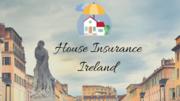 Reasonable House Insurance in Ireland